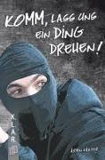 Cover-Bild zu K.L.A.R. - Taschenbuch: Komm, lass uns ein Ding drehen! von Kaster, Armin