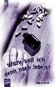 Cover-Bild zu Wozu soll ich denn noch leben? (eBook) von Kaster, Armin