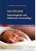 Cover-Bild zu Fachpflege Neonatologische und Pädiatrische Intensivpflege von Messall, Anja (Hrsg.)