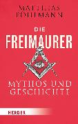 Cover-Bild zu Die Freimaurer von Pöhlmann, Matthias