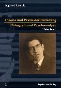 Cover-Bild zu Theorie und Praxis der Erziehung/Pädagogik und Psychoanalyse (eBook) von Bernfeld, Siegfried