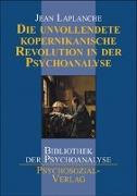 Cover-Bild zu Die unvollendete kopernikanische Revolution in der Psychoanalyse von Laplanche, Jean