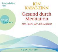 Cover-Bild zu Kabat-Zinn, Jon: Gesund durch Meditation: Die Übung der Achtsamkeit