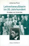 Cover-Bild zu Lehrerbewußtsein im 20. Jahrhundert von Tautz, Johannes