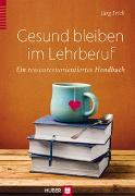 Cover-Bild zu Gesund bleiben im Lehrberuf von Frick, Jürg