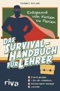 Cover-Bild zu Das Survival-Handbuch für Lehrer von Golluch, Norbert