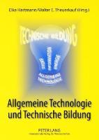 Cover-Bild zu Allgemeine Technologie und Technische Bildung von Hartmann, Elke (Hrsg.)