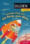 Cover-Bild zu Duden Leseprofi - Lennart, Titus und die Reise zum Mars, 2. Klasse von Stehr, Sabine