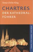 Cover-Bild zu Chartres - Der Kathedral-Führer von Klug, Sonja Ulrike