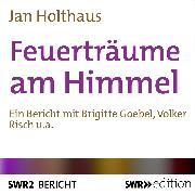 Cover-Bild zu Feuerträume am Himmel (Audio Download) von Holthaus, Jan