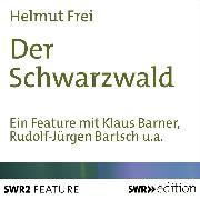 Cover-Bild zu Der Schwarzwald (Audio Download) von Frei, Helmut