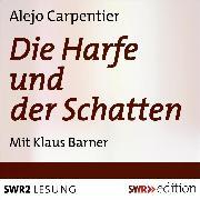 Cover-Bild zu Die Harfe und der Schatten (Audio Download) von Carpentier, Aleja