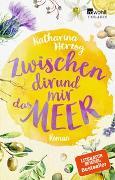 Cover-Bild zu Zwischen dir und mir das Meer von Herzog, Katharina