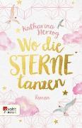 Cover-Bild zu Wo die Sterne tanzen (eBook) von Herzog, Katharina