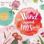 Cover-Bild zu Der Wind nimmt uns mit (Gekürzte Lesung) (Audio Download) von Herzog, Katharina