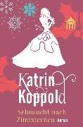 Cover-Bild zu Sehnsucht nach Zimtsternen (eBook) von Herzog, Katharina