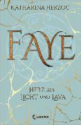 Cover-Bild zu Faye - Herz aus Licht und Lava (eBook) von Herzog, Katharina
