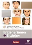 Cover-Bild zu Erzieherinnen + Erzieher. Handreichungen für den Unterricht, Kopiervorlagen, CD-ROM von Gartinger, Silvia