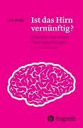 Cover-Bild zu Ist das Hirn vernünftig? von Jäncke, Lutz