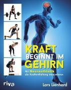 Cover-Bild zu Kraft beginnt im Gehirn von Lienhard, Lars