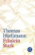 Cover-Bild zu Fräulein Stark von Hürlimann, Thomas