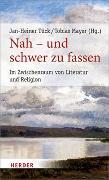 Cover-Bild zu Nah - und schwer zu fassen von Tück, Jan-Heiner (Hrsg.)