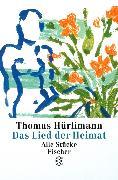 Cover-Bild zu Das Lied der Heimat von Hürlimann, Thomas