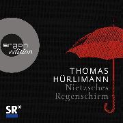Cover-Bild zu Nietzsches Regenschirm (Audio Download) von Hürlimann, Thomas
