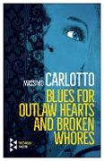 Cover-Bild zu Blues for Outlaw Hearts and Broken Whores (eBook) von Carlotto, Massimo