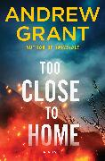 Cover-Bild zu Too Close to Home (eBook) von Grant, Andrew