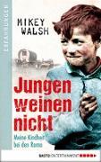 Cover-Bild zu Jungen weinen nicht (eBook) von Walsh, Mikey