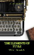 Cover-Bild zu The Elements of Style (Best Navigation, Active TOC) (Prometheus Classics) (eBook) von Jr., William Strunk