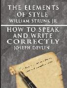 Cover-Bild zu The Elements of Style by William Strunk JR. & How to Speak and Write Correctly by Joseph Devlin - Special Edition von Strunk Jr., William