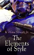Cover-Bild zu The Elements of Style (eBook) von Jr., William Strunk