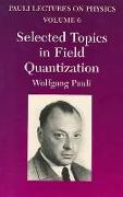 Cover-Bild zu Selected Topics in Field Quantization: Volume 6 of Pauli Lectures on Physics von Pauli, Wolfgang