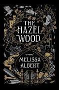 Cover-Bild zu The Hazel Wood von Albert, Melissa