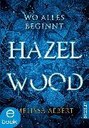 Cover-Bild zu Hazel Wood (eBook) von Albert, Melissa