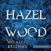 Cover-Bild zu Hazel Wood. Wo alles begann (Audio Download) von Albert, Melissa