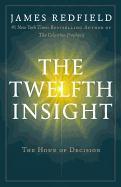 Cover-Bild zu The Twelfth Insight: The Hour of Decision von Redfield, James
