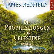 Cover-Bild zu Die Prophezeiungen von Celestine (Audio Download) von Redfield, James