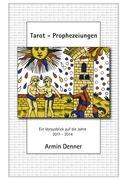Cover-Bild zu Tarot - Prophezeiungen von Denner, Armin