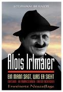 Cover-Bild zu Alois Irlmaier - Ein Mann sagt, was er sieht von Berndt, Stephan