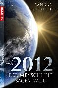 Cover-Bild zu Was 2012 der Menschheit sagen will von Schneider, Sandra