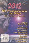 Cover-Bild zu Die Prophezeiungen der Maya. Reise zum Anfang der neuen Zeit von Braden, Gregg