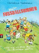 Cover-Bild zu Mein Fußballsommer oder wie wir Mats Muskel das Fürchten lehrten (eBook) von Tielmann, Christian