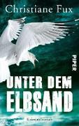 Cover-Bild zu Unter dem Elbsand (eBook) von Fux, Christiane