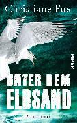 Cover-Bild zu Unter dem Elbsand von Fux, Christiane