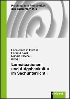 Cover-Bild zu Lernsituationen und Aufgabenkultur im Sachunterricht von Fischer, Hans-Joachim (Hrsg.)