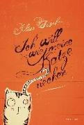 Cover-Bild zu Ich will wie meine Katze riechen von Fischer, Julius