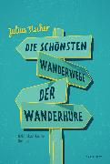 Cover-Bild zu Die schönsten Wanderwege der Wanderhure (eBook) von Fischer, Julius